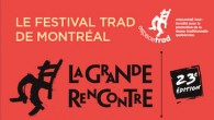 The 23rd edition of the Grande Rencontre 2015, the annual traditional music gathering in Montreal, will take place May 7-10 at Maison de la Culture Ahuntsic. Artists scheduled to perform […]