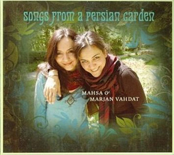 Mahsa and Marjan Vahdat - Songs From A Persian Garden