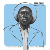 Mar Seck - Vagabonde - From Super Cap-Vert to Number One: Unreleased Recordings 1969-1980