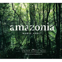 Mario Adnet - Amazonia On the Forest Trail