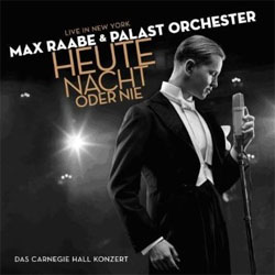 Max Raabe and Palast Orchester - Heute Nacht Oder Nie (Tonight Or Never)