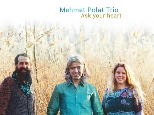Ask Your Heart: Mehmet Polat Trio