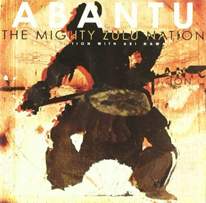 The Mighty Zulu Nation - Abantu