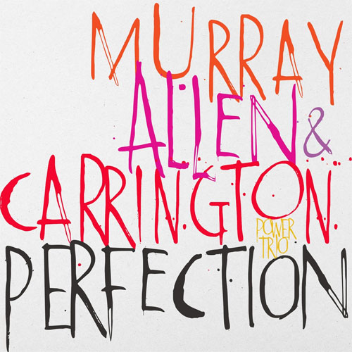Murray, Allen, and Carrington - Perfection