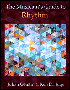 The Musician's Guide to Rhythm by Julian Gerstin and Ken Dalluge