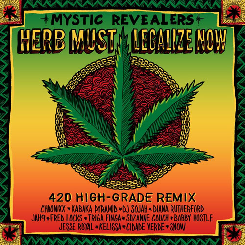 "Mystic Revealers - ""Herb Must Legalize Now (420 High-Grade Remix)"
