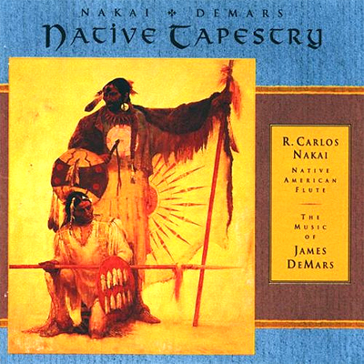 R. Carlos Nakai with James DeMars - Native Tapestry