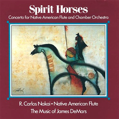 R. Carlos Nakai with James DeMars - Spirit Horses