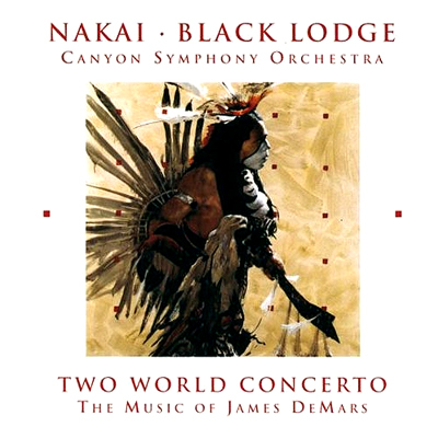 R. Carlos Nakai with James DeMars & Black Lodge Singers - Two World Concerto