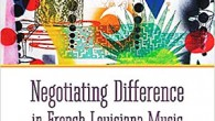 Sara Le Menestrel Negotiating Difference in French Louisiana Music, Categories, Stereotypes, and Identifications (University Press of Mississippi, 2015) Those of us who work in the music business use the terms […]