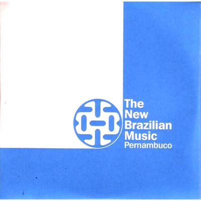 The New Brazilian Music: Pernambuco