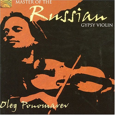 Oleg Ponomarev - Master of the Russian Gypsy Violin