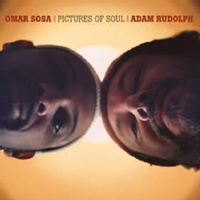Omar Sosa and Adam Rudolph - Pictures of Soul
