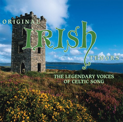 Original Irish Tenors - The Legendary Voices of  Celtic Song