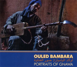 Ouled Bambara -  Portraits of Gnawa
