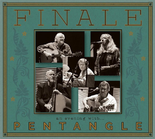Pentangle Finale. An Evening With...