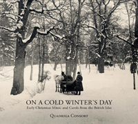 Quadriga Consort - On a Cold Winter's Day: Early Christmas Music & Carols from the British Isles