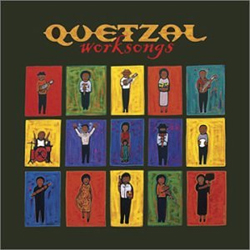 Quetzal - Worksongs