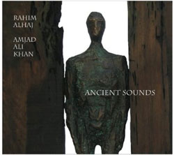 Rahim AlHaj and Amjad Ali Kahn -  Ancient Sounds