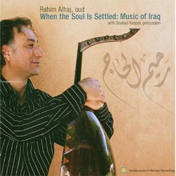 >Rahim  AlHaj's   'When the Soul Is Settled: Music of Iraq
