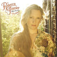 Rebecca Frazier - When We Fall