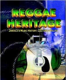 Reggae Heritage: Jamaica's Music Culture and Politics