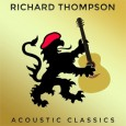 Acoustic Classics is the title of a collection of newly recorded everlasting Richard Thompson songs (Beeswing Records). The album is scheduled for release on July 21, 2014 in the UK. […]