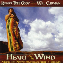 Robert Tree Cody and Will Clipman -  Heart of the Wind