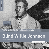 The Rough Guide to Blues Legends: Blind Willie Johnson - Rough Guide to Gospel Blues Legends