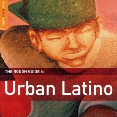 The Rough Guide to Urban Latino