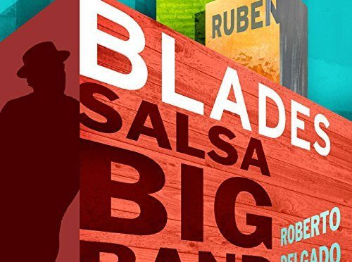 Rubén Blades' Tribute to Legendary Latin Music Big Bands