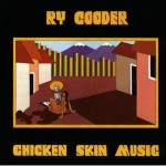 Ry Cooder's essential album Chicken Skin Music