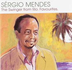 Sergio Mendes - The Swinger from Rio - Favourites