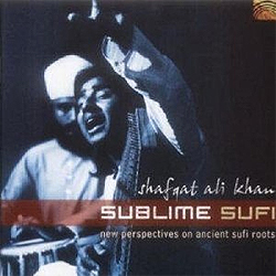 Shafqat Ali Khan - Sublime Sufi