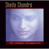 Sheila  Chandra -  The Indipop Retrospective