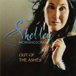 Shelley Morningsong -  Out of the Ashes