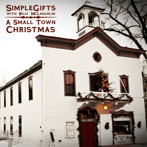 Simple Gifts With Billy McLaughlin - A Small Town Christmas