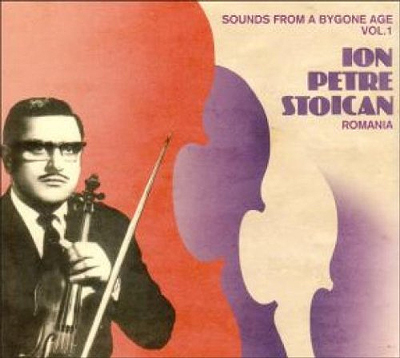 Sounds from a Bygone Age, Vol. 1 - Petre Stoican