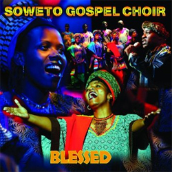 Soweto Gospel Choir - Blessed