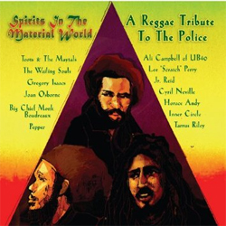 Spirits in the Material World, A Reggae Tribute to The Police