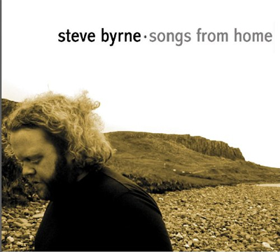 Steve Byrne -  Songs from Home