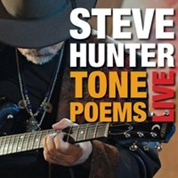 Steve Hunter - Tone Poems Live