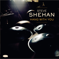 Steve Shehan - Hang With You