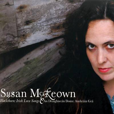 Susan McKeown -  Blackthorn: Irish Love Songs