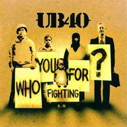 UB40 -   Who You Fighting For?</a