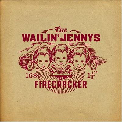 The Wailin' Jennys - Firecracker