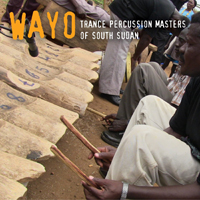 Wayo: Trance Percussion Masters of the South Sudan