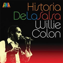 Willie Colon -  Historia de La Salsa - Willie Colon