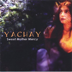 Yachay - Sweet Mother Mercy