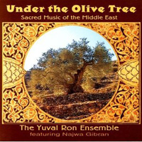 The Yuval Ron Ensemble featuring Najwa Gibran - Under the Olive Tree
